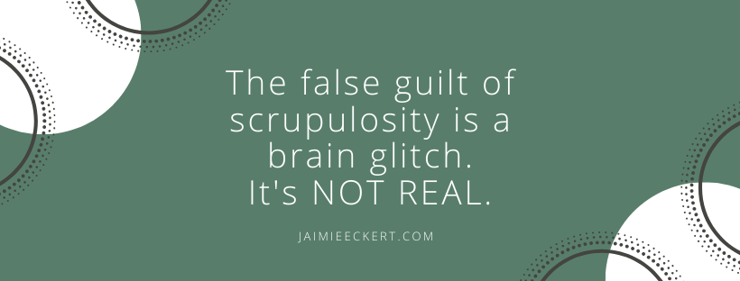 scrupulosity and false guilt
