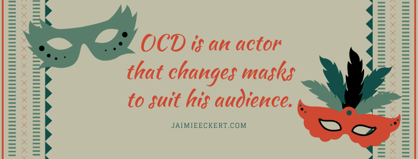 OCD is an actor that changes masks