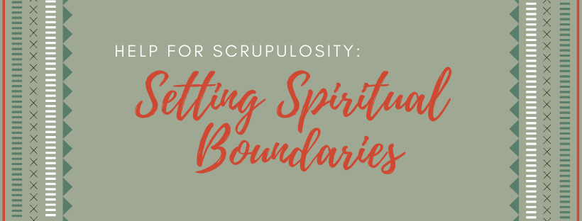 biblical help for scrupulosity setting spiritual boundaries