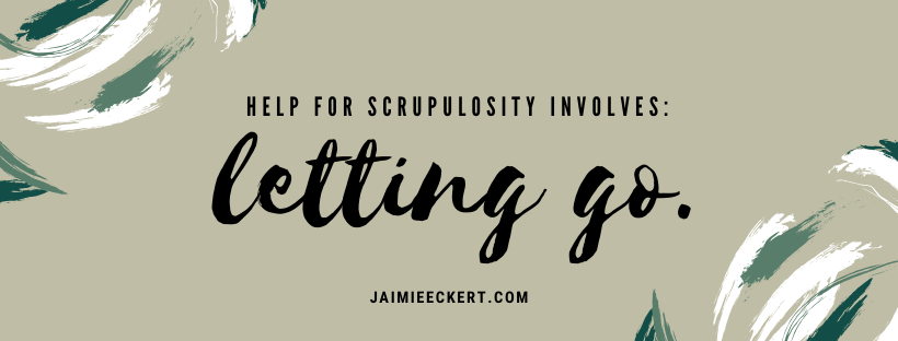 help for scrupulosity involves letting go