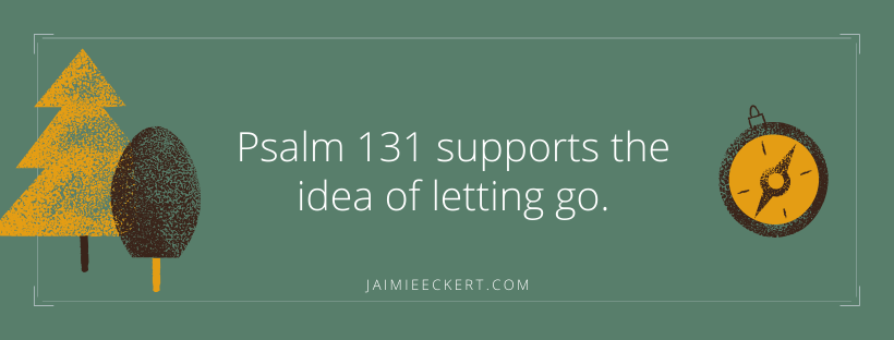 scrupulosity, Psalm 131, and letting go