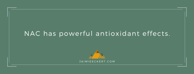 NAC has powerful antioxidant effects.