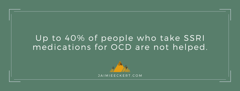 Is there a supplement for OCD? Up to 40% of people who take SSRI medications for OCD are not helped