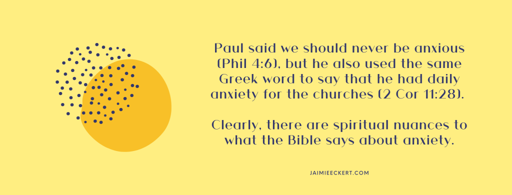 There are spiritual nuances to what the Bible says about anxiety